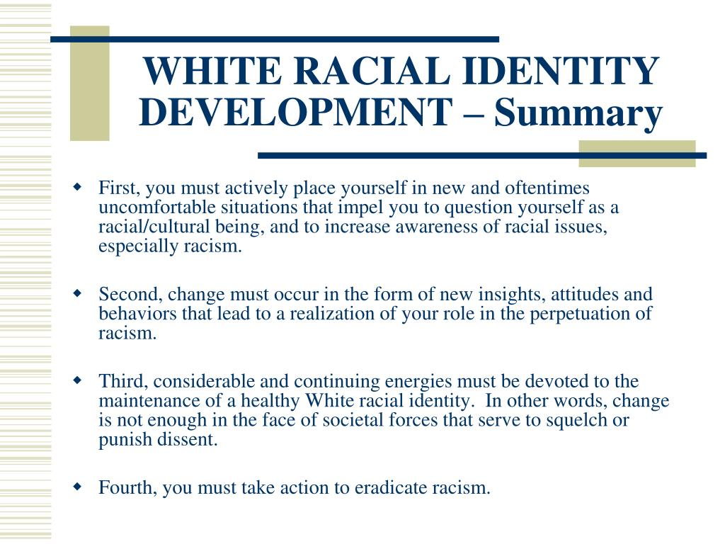 WHITE RACIAL IDENTITY DEVELOPMENT – Summary