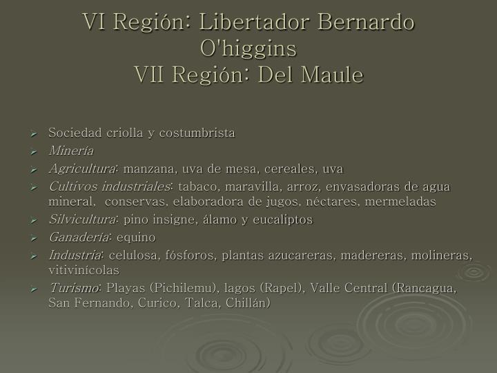 VI Región: Libertador Bernardo O'higgins