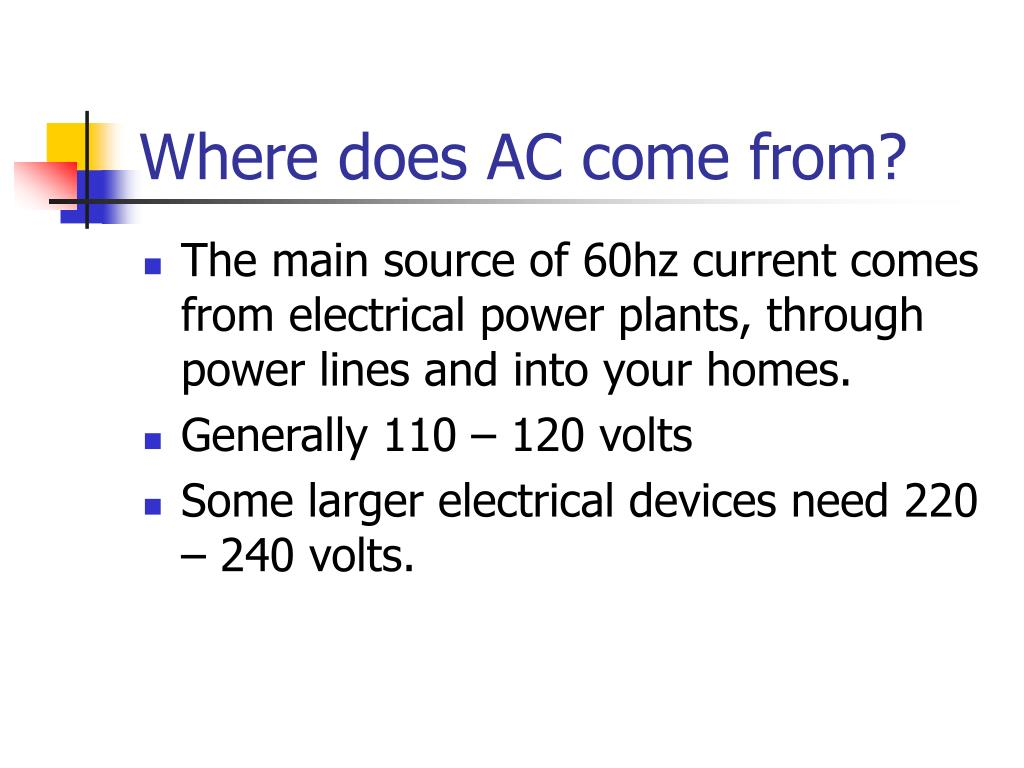 Where does AC come from?
