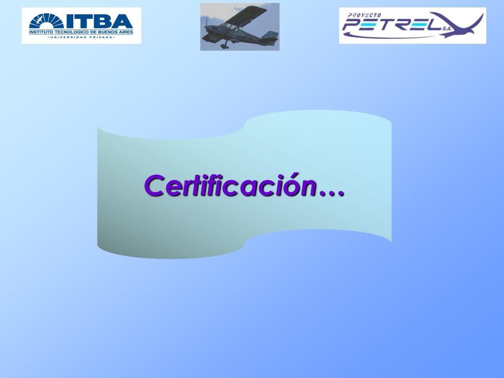 Certificación…