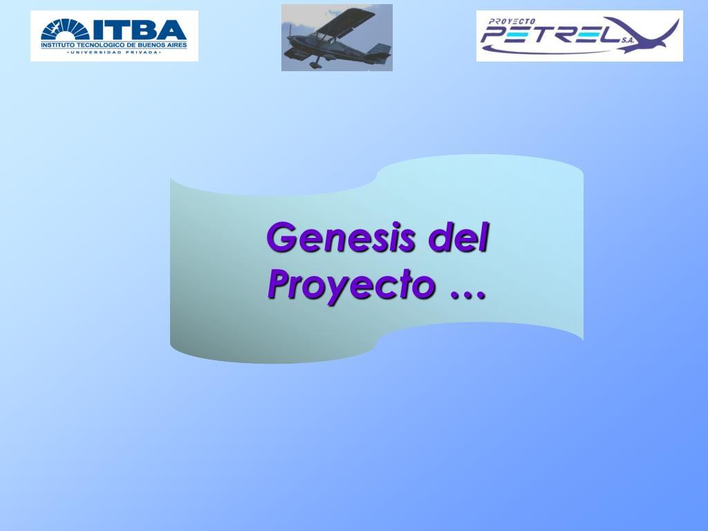 Genesis del Proyecto