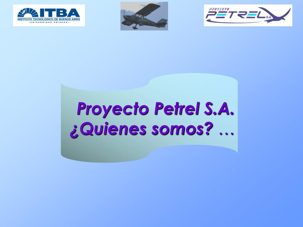 Proyecto Petrel S.A. ¿Quienes somos?