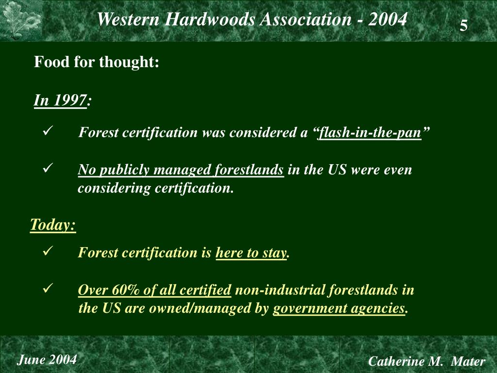 Forest certification was considered a ""