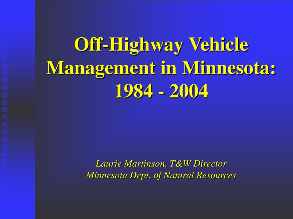 Off-Highway Vehicle Management in Minnesota: 1984 - 2004