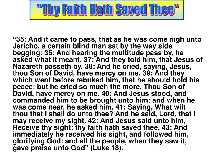 """Thy Faith Hath Saved Thee"""