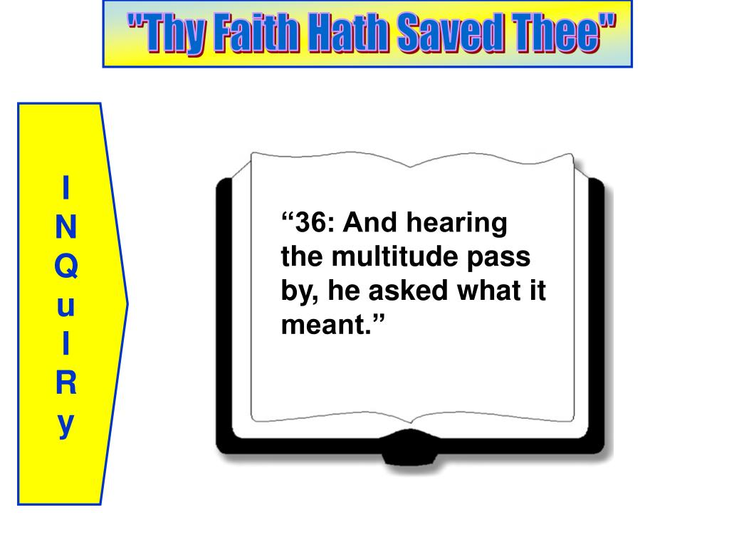"""36: And hearing the multitude pass by, he asked what it meant."""