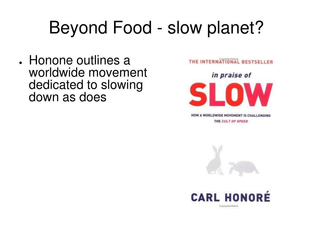 Beyond Food - slow planet?