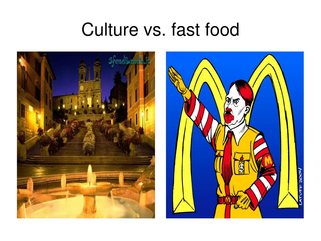 Culture vs. fast food