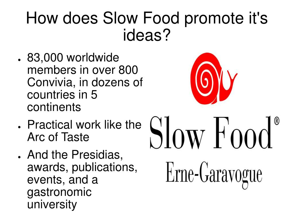 How does Slow Food promote it's ideas?