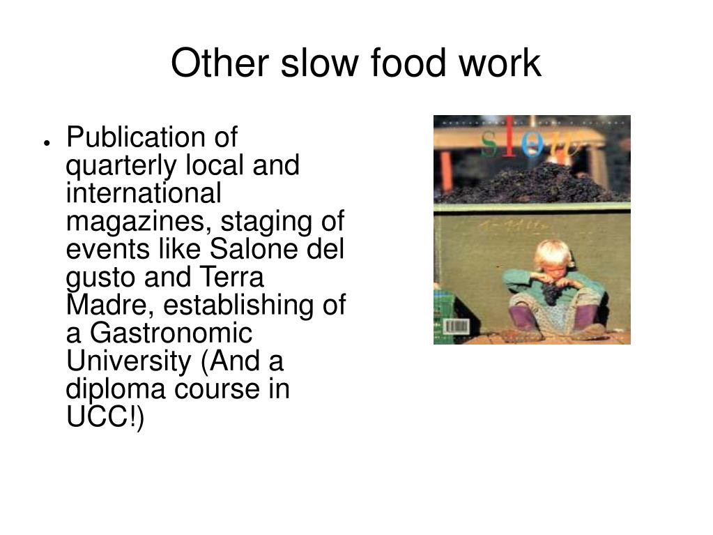 Other slow food work