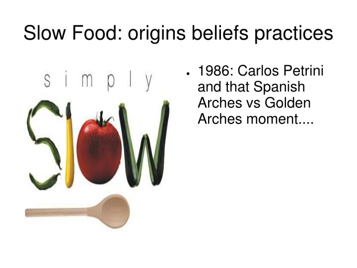 Slow food origins beliefs practices