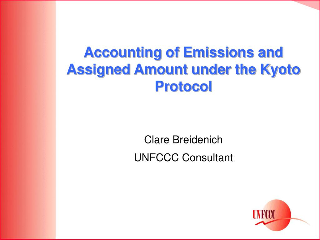 Accounting of Emissions and Assigned Amount under the Kyoto Protocol