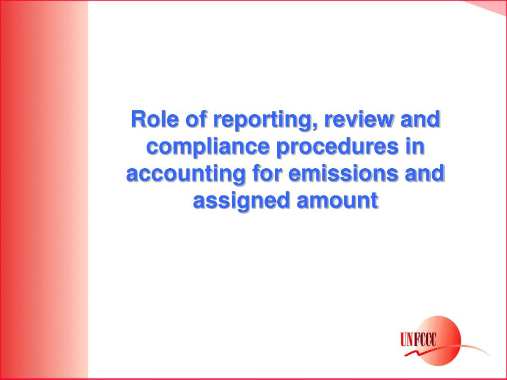 Role of reporting, review and compliance procedures in accounting for emissions and assigned amount