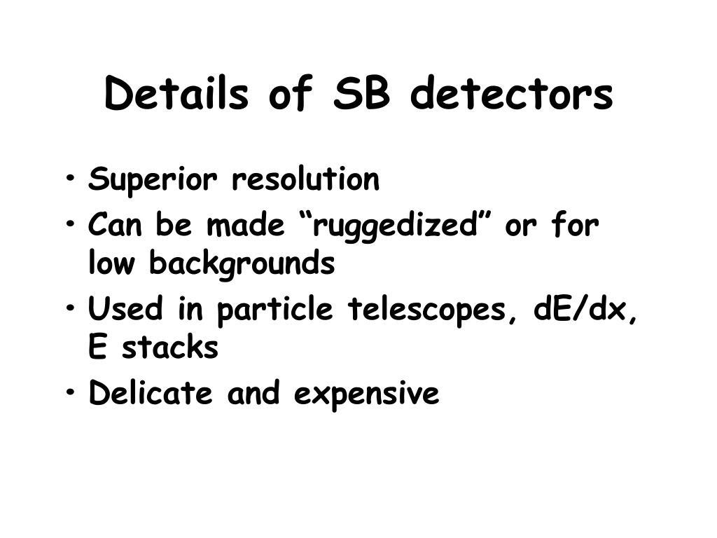 Details of SB detectors