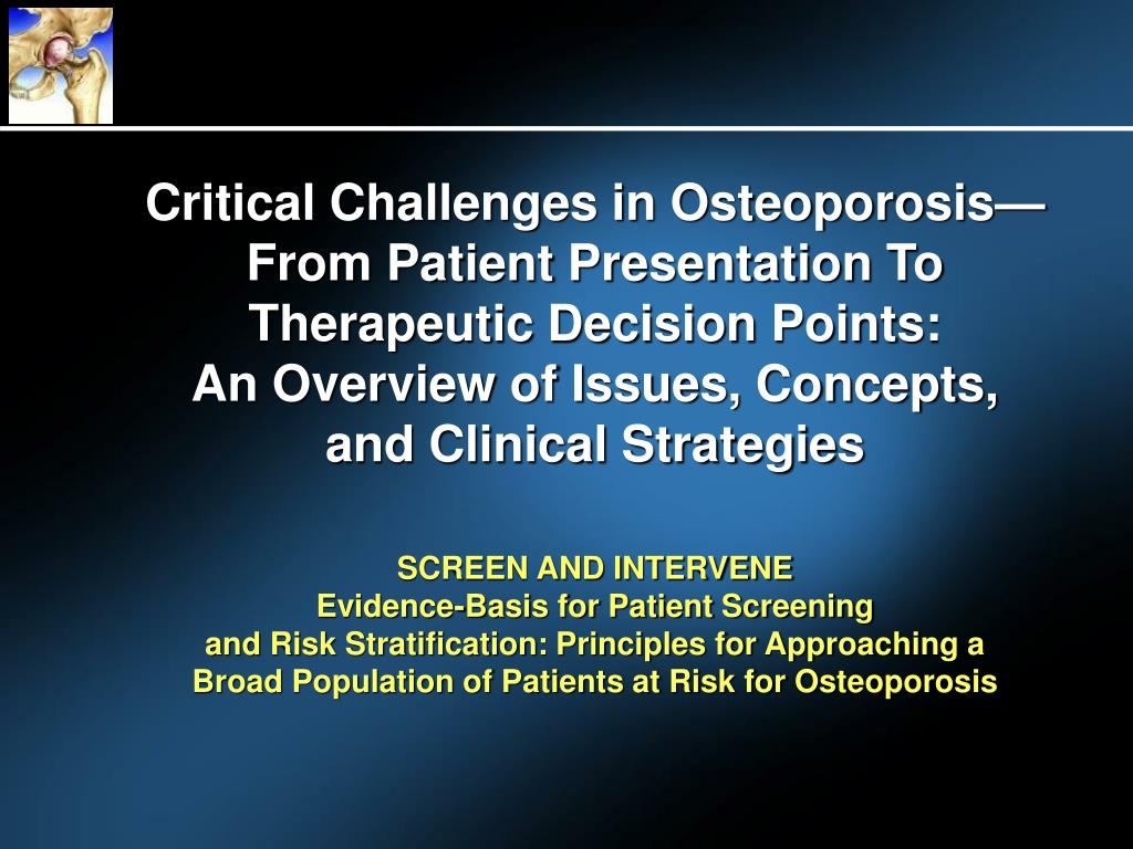 Critical Challenges in Osteoporosis—