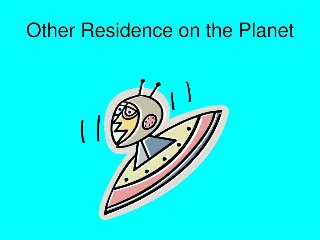 Other Residence on the Planet