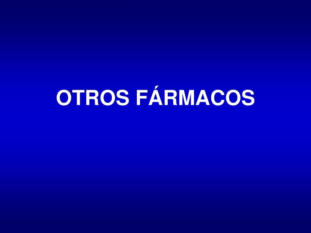 OTROS FÁRMACOS