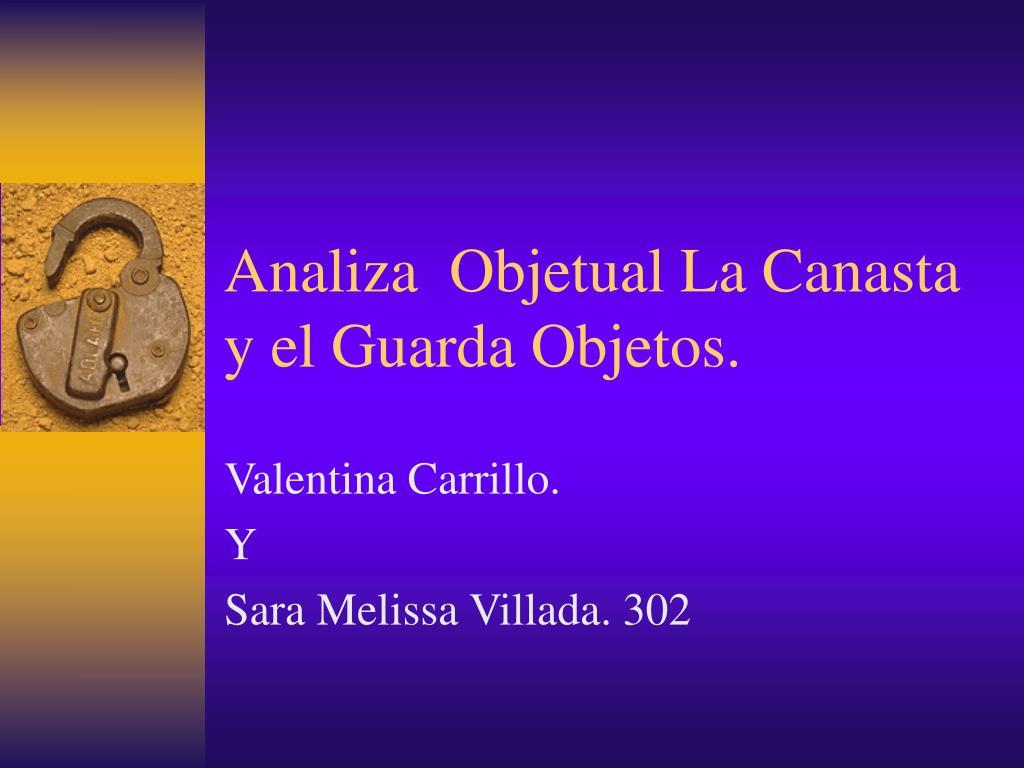Analiza  Objetual La Canasta y el Guarda Objetos.