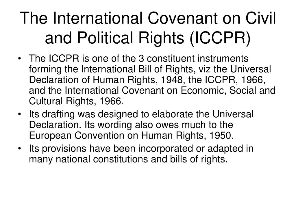 The International Covenant on Civil and Political Rights (ICCPR)