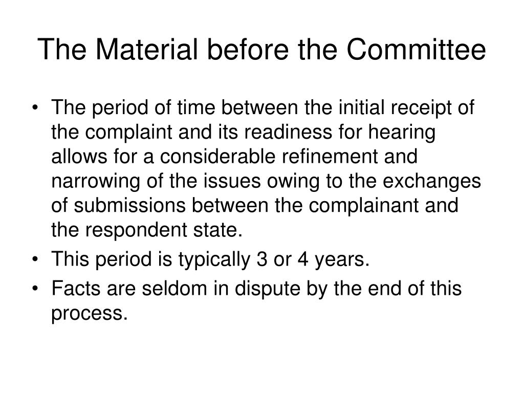The Material before the Committee