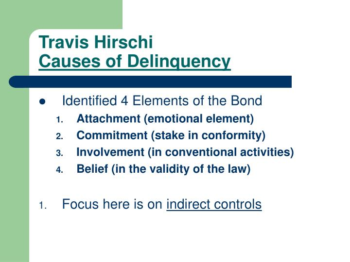 Travis hirschi causes of delinquency