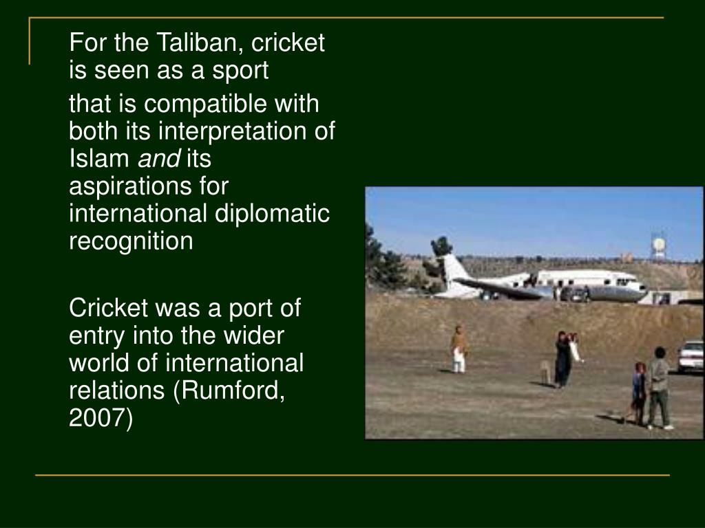 For the Taliban, cricket is seen as a sport