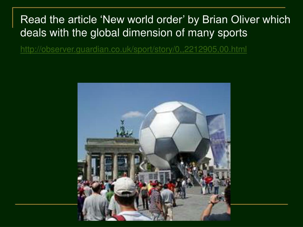 Read the article 'New world order' by Brian Oliver which deals with the global dimension of many sports