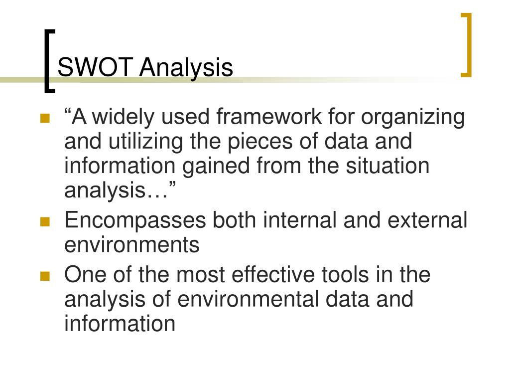 """""""A widely used framework for organizing and utilizing the pieces of data and information gained from the situation analysis…"""""""