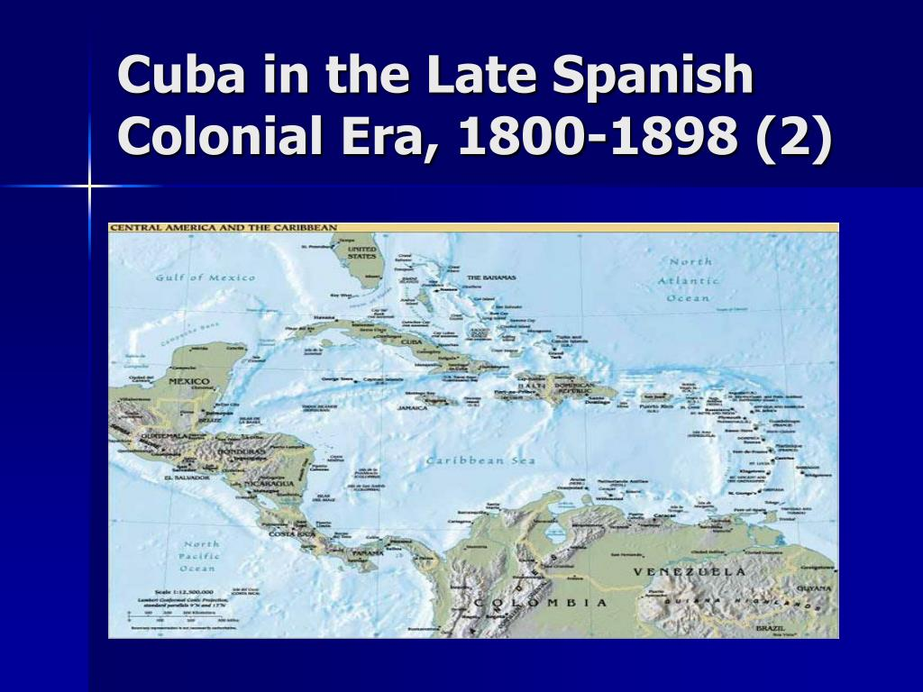 Cuba in the Late Spanish Colonial Era, 1800-1898 (2)