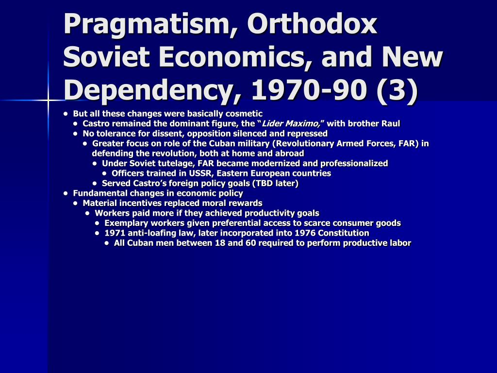 Pragmatism, Orthodox Soviet Economics, and New Dependency, 1970-90 (3)