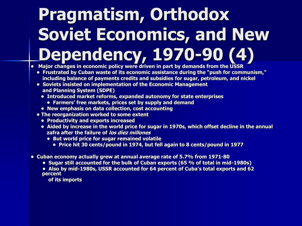 Pragmatism, Orthodox Soviet Economics, and New Dependency, 1970-90 (4)