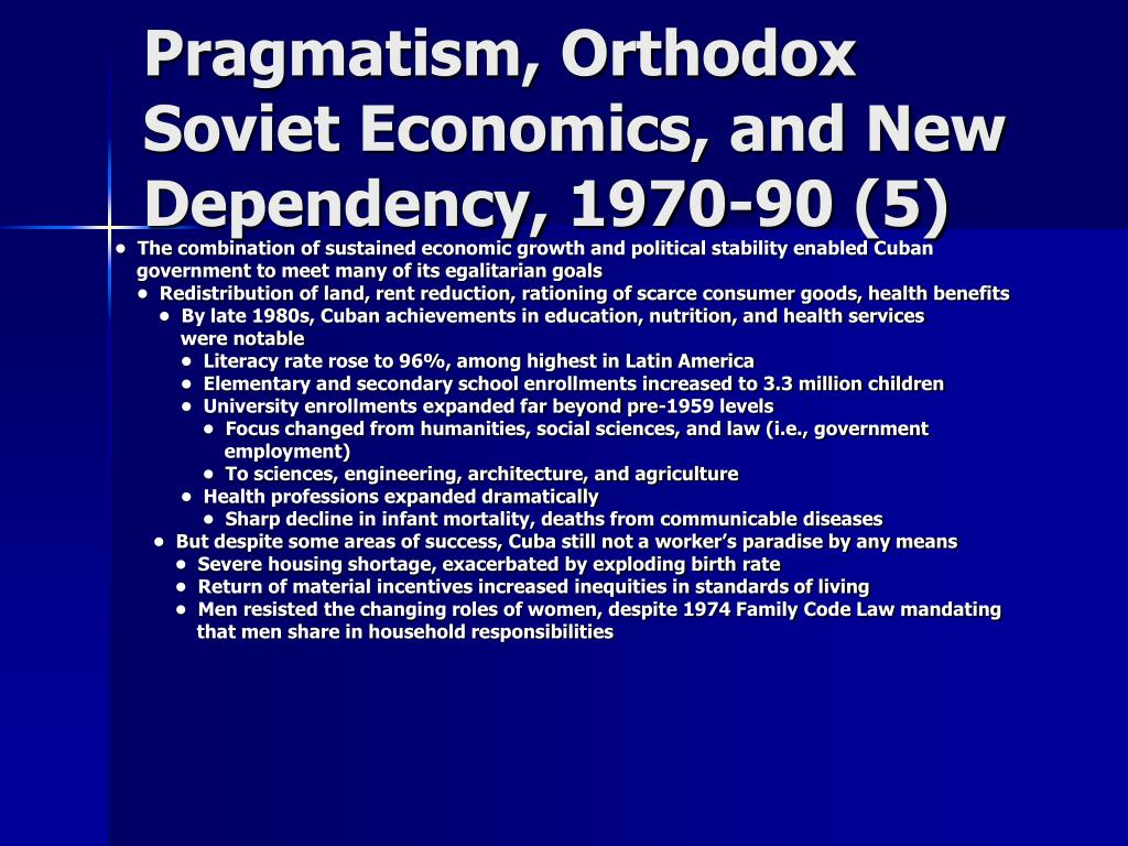 Pragmatism, Orthodox Soviet Economics, and New Dependency, 1970-90 (5)
