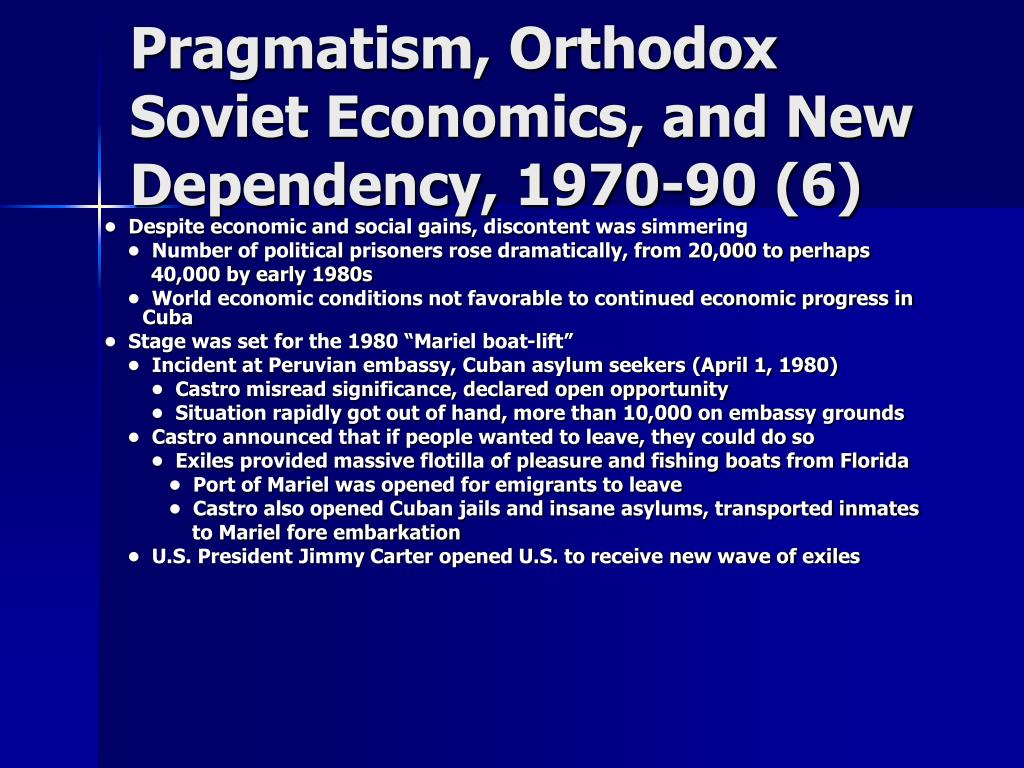 Pragmatism, Orthodox Soviet Economics, and New Dependency, 1970-90 (6)