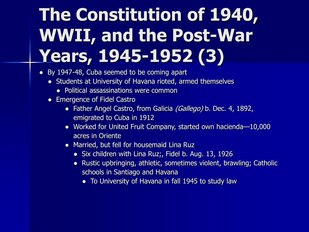 The Constitution of 1940, WWII, and the Post-War Years, 1945-1952 (3)
