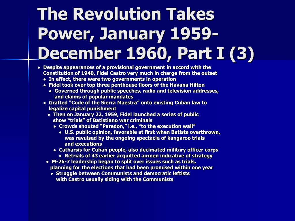 The Revolution Takes Power, January 1959-December 1960, Part I (3)