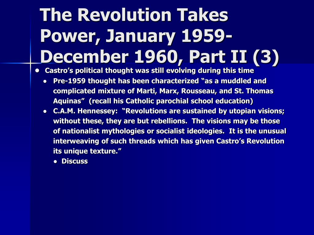 The Revolution Takes Power, January 1959-December 1960, Part II (3)