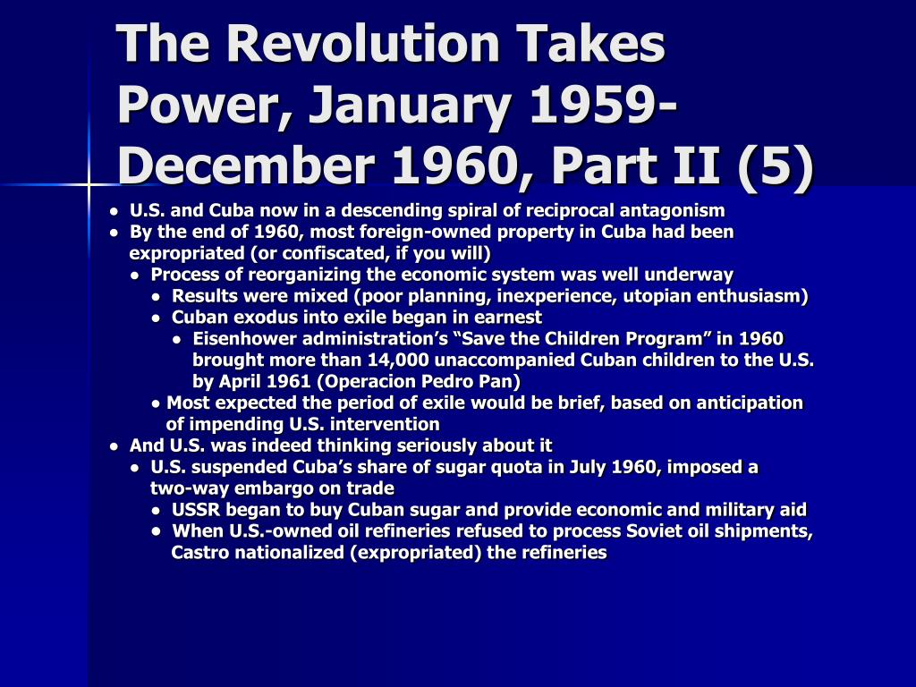 The Revolution Takes Power, January 1959-December 1960, Part II (5)