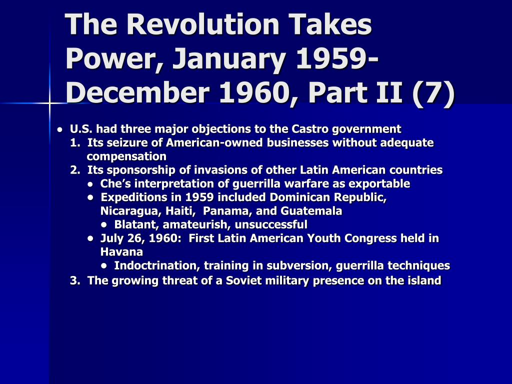 The Revolution Takes Power, January 1959-December 1960, Part II (7)