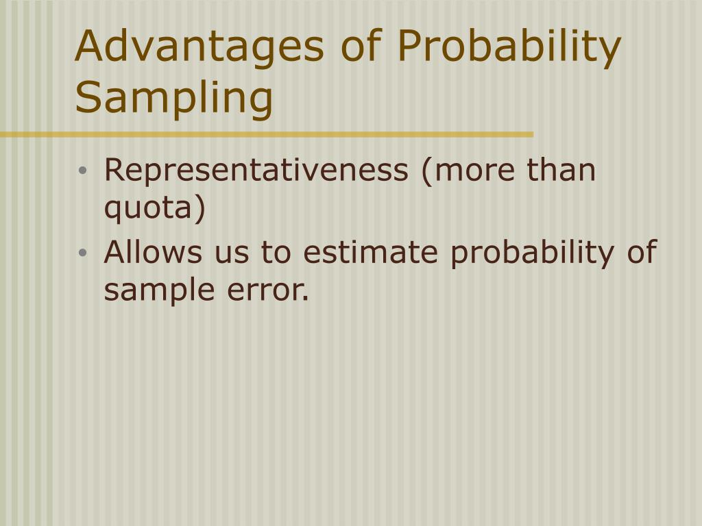 Advantages of Probability Sampling