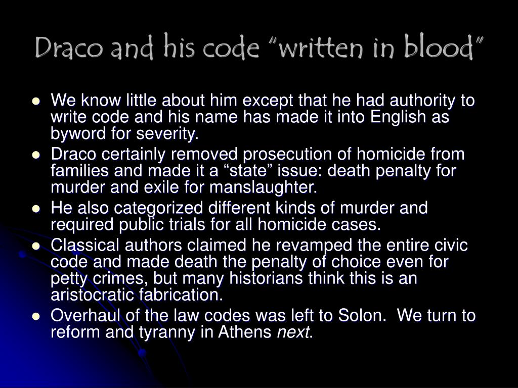 """Draco and his code """"written in blood"""""""