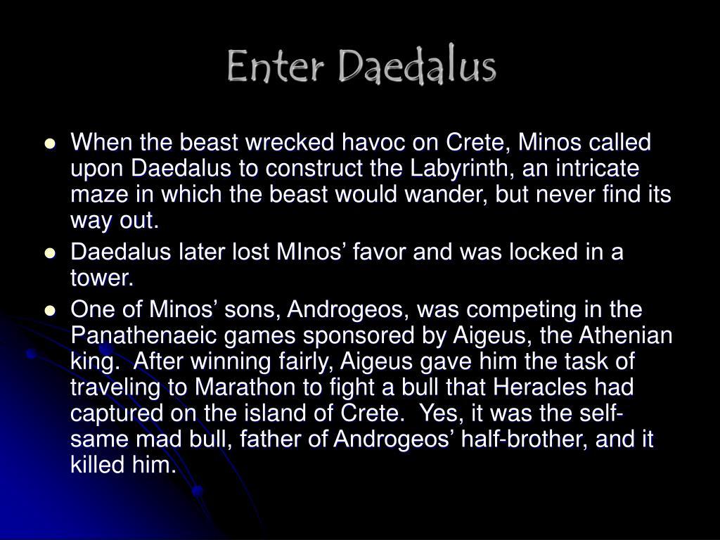 Enter Daedalus