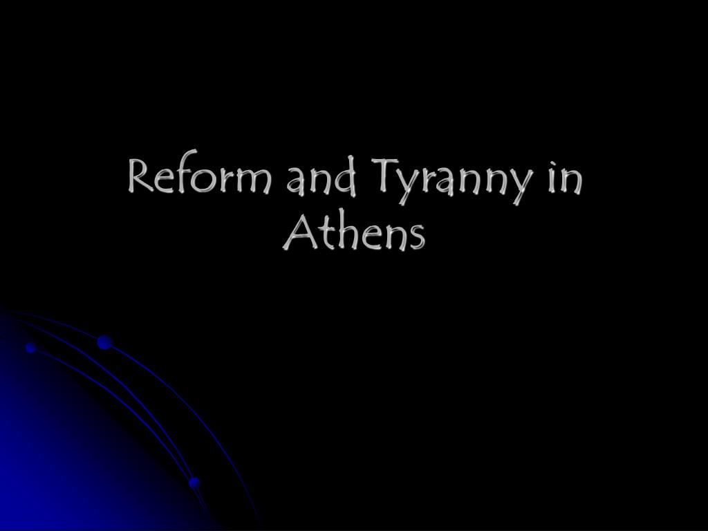 Reform and Tyranny in Athens