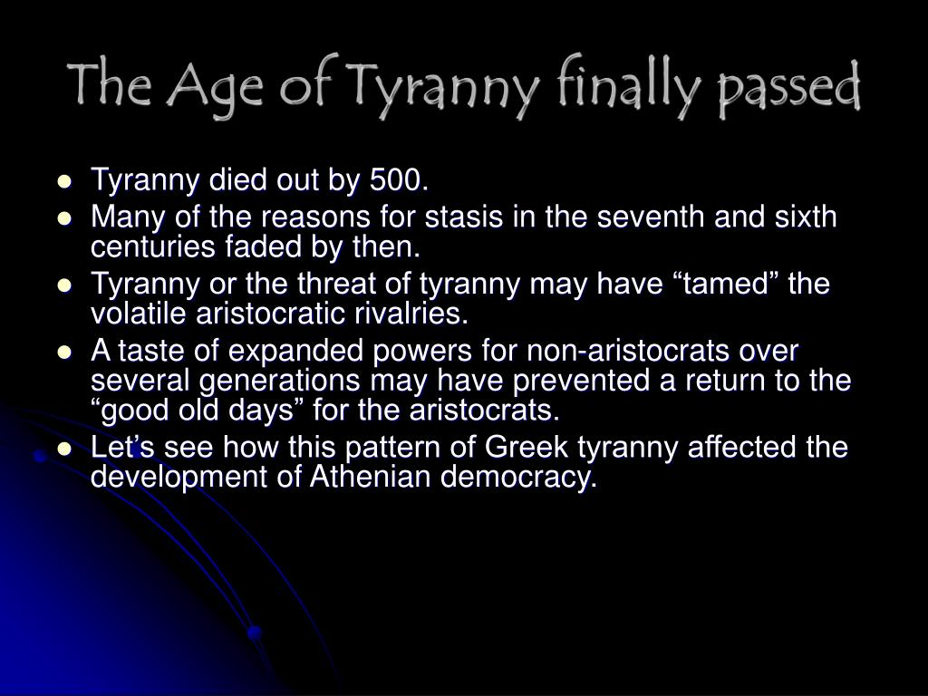 The Age of Tyranny finally passed