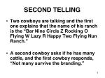 second telling