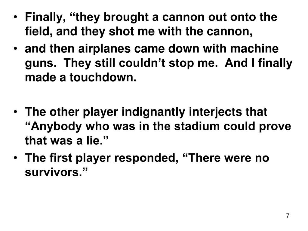 """Finally, """"they brought a cannon out onto the field, and they shot me with the cannon,"""