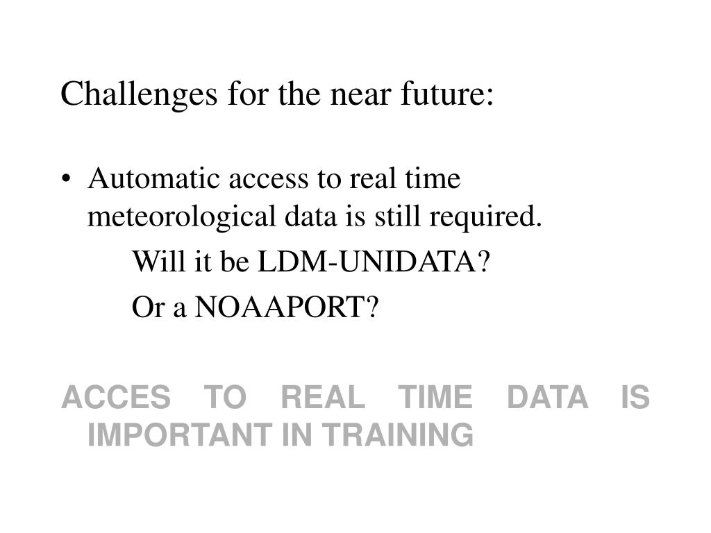 Challenges for the near future: