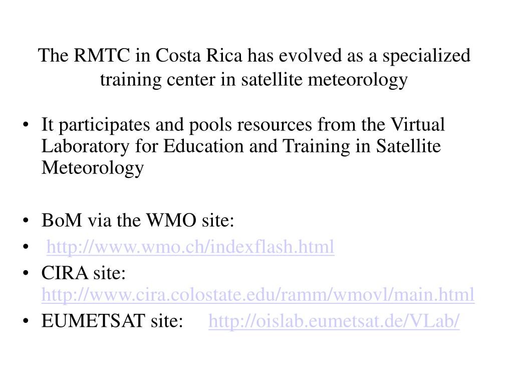 The RMTC in Costa Rica has evolved as a specialized training center in satellite meteorology
