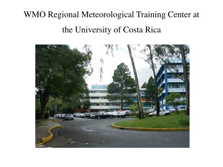 Wmo regional meteorological training center at the university of costa rica