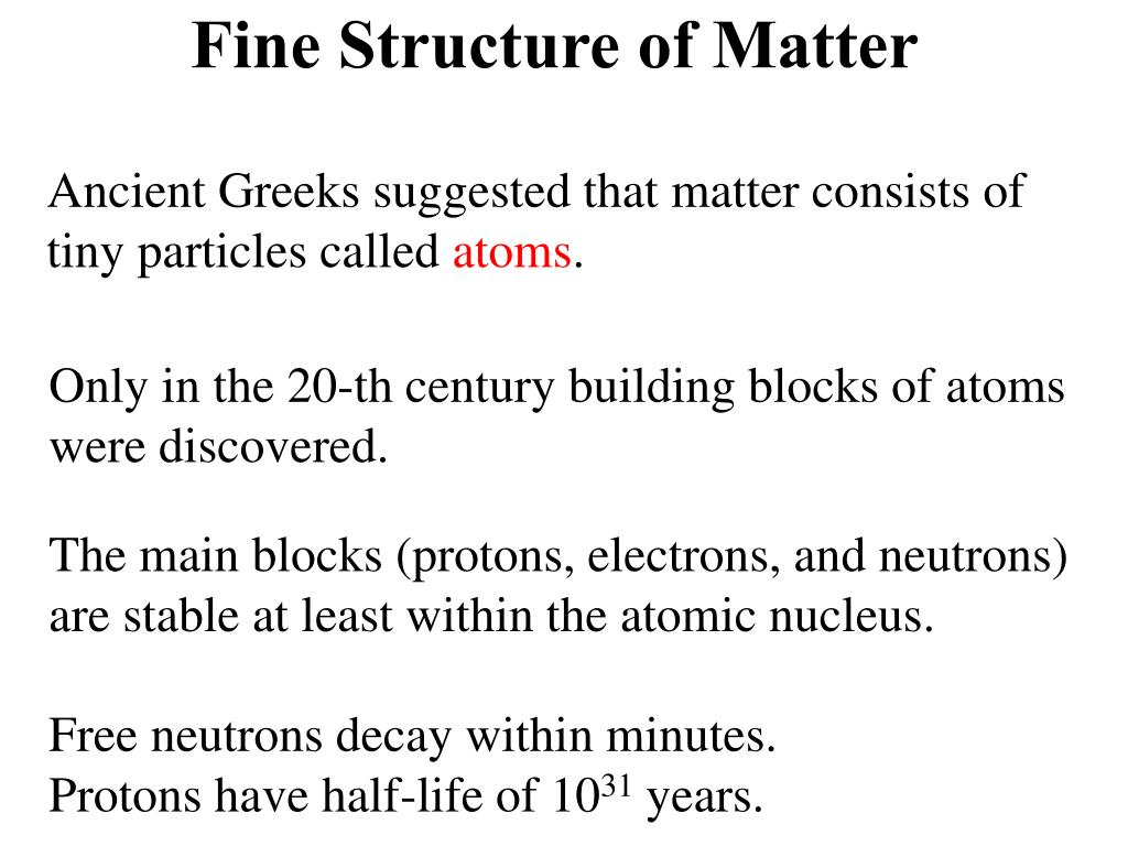 Fine Structure of Matter