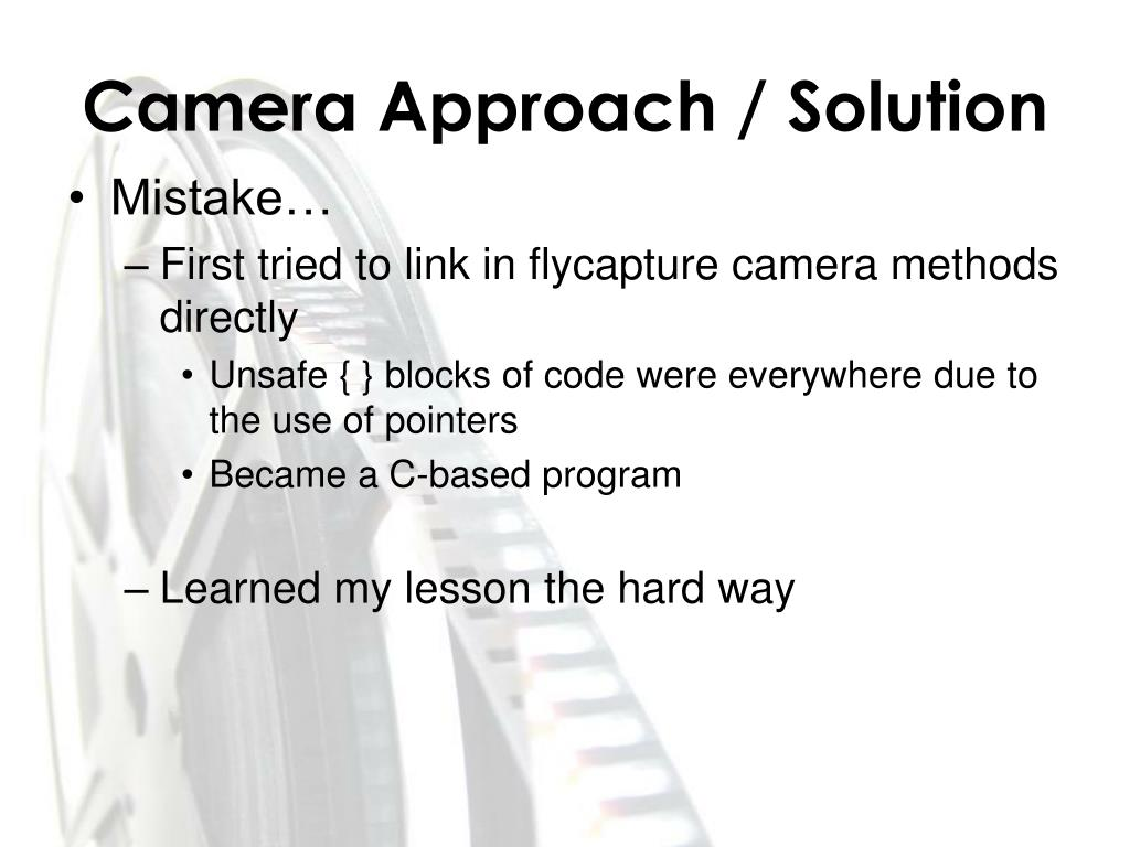 Camera Approach / Solution